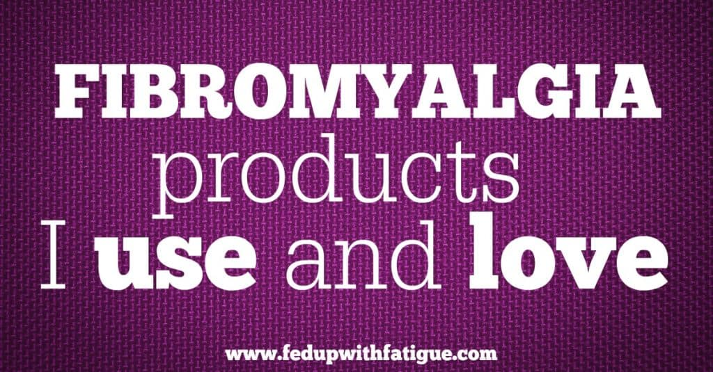 Check out some of my favorite fibromyalgia products!