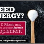 Using d-ribose for fibromyalgia and chronic fatigue syndrome