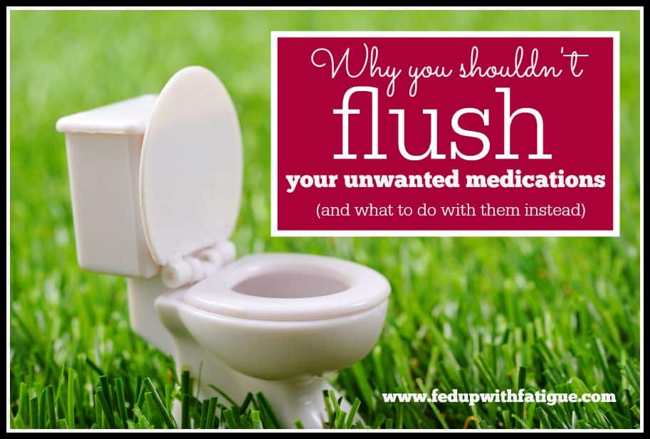 Why you shouldn't flush your unwanted medications