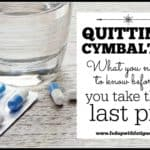 Quitting Cymbalta? What you need to know before you take that last pill