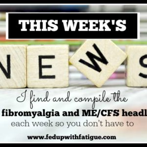 This week's fibromyalgia and ME/CFS news (week of Jan. 18, 2016) | FedUpwithFatigue.com