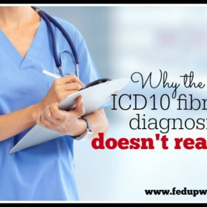 """Why the """"new"""" ICD10 fibromyalgia diagnosis code doesn't really matter"""