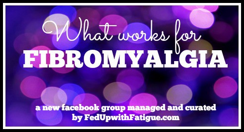 "You're invited to join ""What Works for Fibromyalgia,"" a new facebook group focused on treatments and strategies to reduce fibromyalgia symptoms."