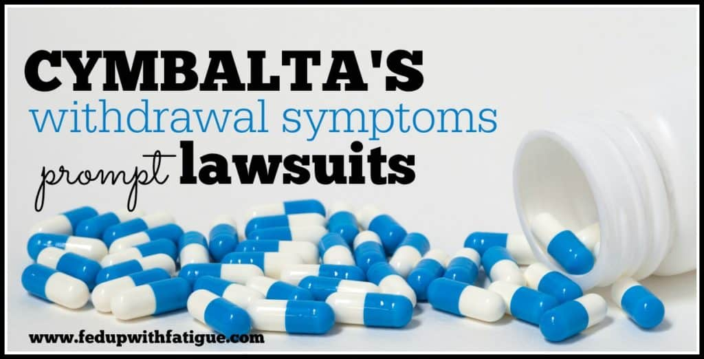 Cymbalta's withdrawal symptoms prompt lawsuits
