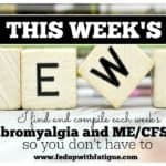 Week of Feb. 29, 2016 fibromyalgia and ME/CFS news