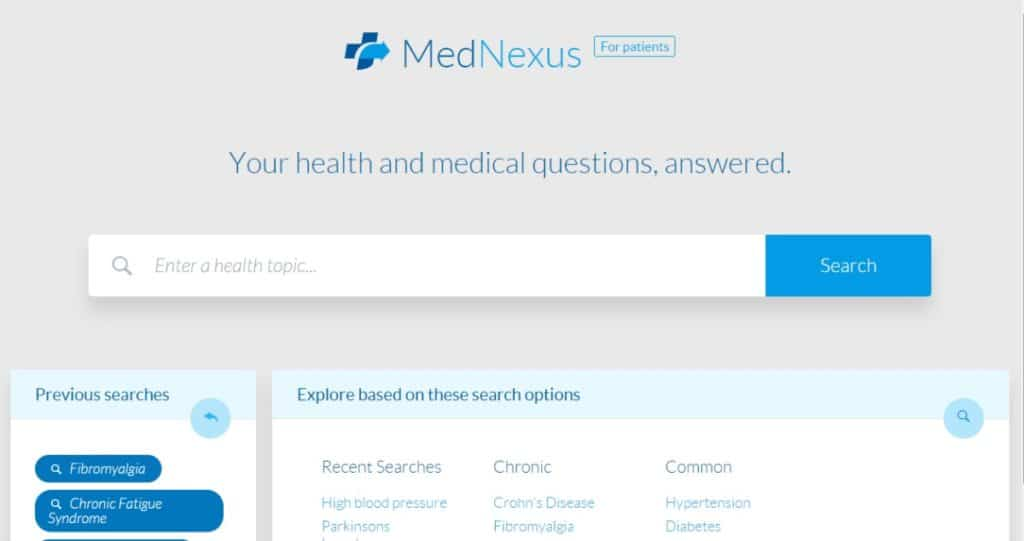 MedNexus is a medical search engine for patients, which connects users with reliable information from medical journals, nonprofit organizations, government agencies and other trusted sources.