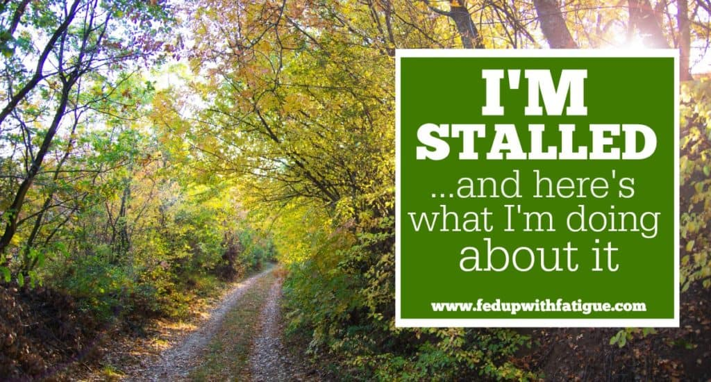 I'm stalled … and here's what I'm doing about it