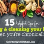 15 helpful tips for cooking & cleaning your kitchen when you're chronically ill