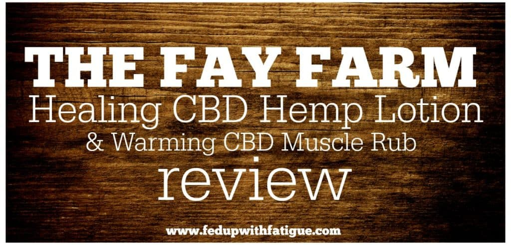 The Fay Farm Healing CBD Hemp Lotion and Warming CBD Muscle Rub review.