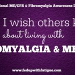 What I wish others knew about fibromyalgia and ME/CFS …