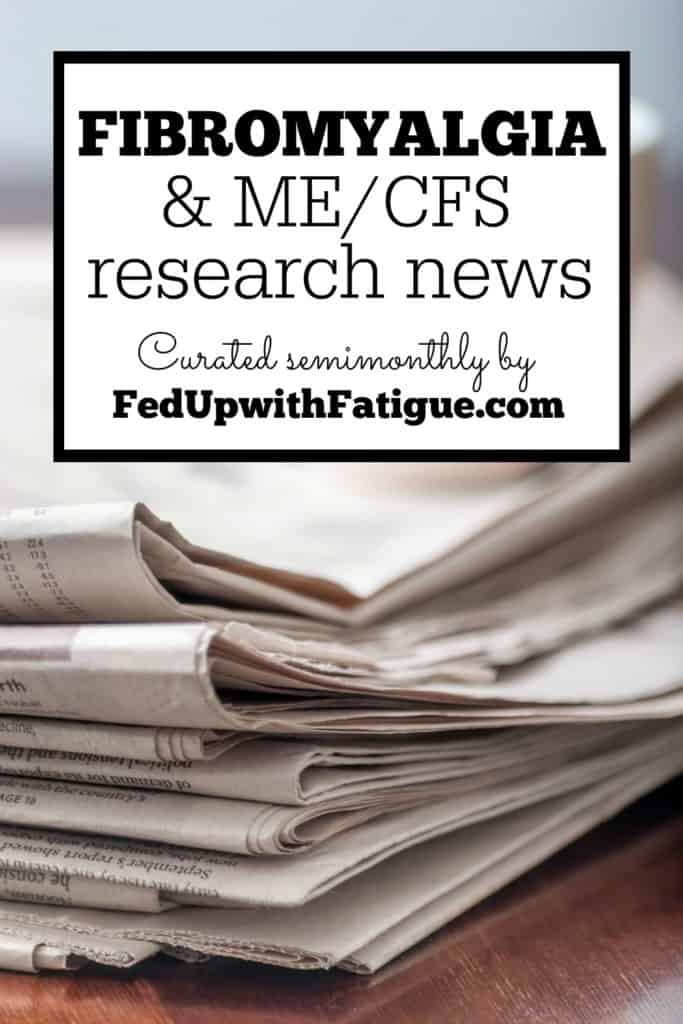 June 27, 2016 Fibromyalgia and ME/CFS research news