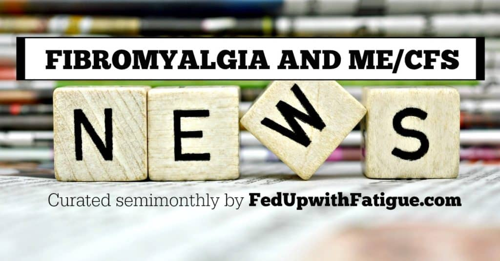 May 20, 2016 - Fibromyalgia and ME/CFS research news