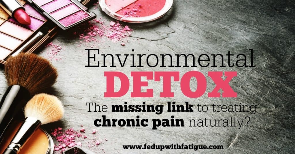 Environmental Detox: The Missing Link to Treating Chronic Pain Naturally?