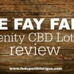 The Fay Farm Serenity CBD Lotion Review