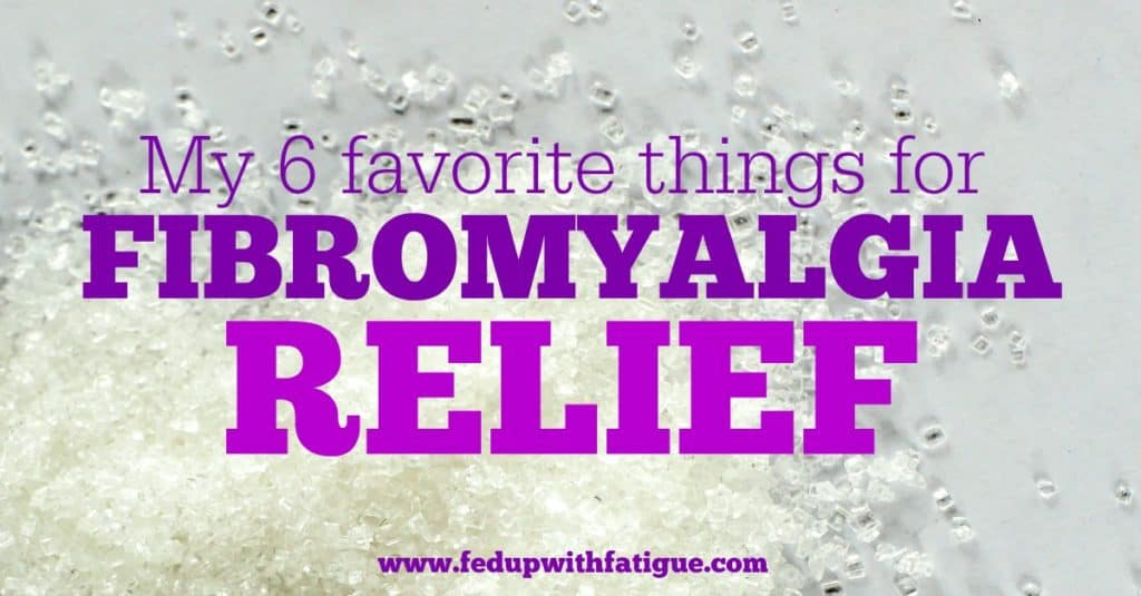 A few of my favorite things for relieving the pain and fatigue of fibromyalgia.