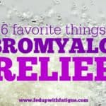 My top 6 favorite treatments for fibromyalgia