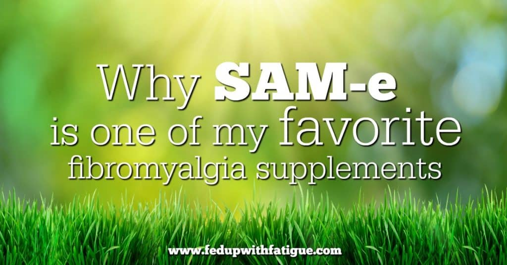 How using SAM-e for fibromyalgia could help reduce pain, fatigue and other symptoms.