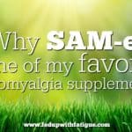 Why SAM-e is one of my favorite fibromyalgia supplements