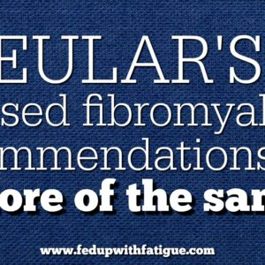 The European League Against Rheumatism has released revised recommendations for the management of fibromyalgia. Find out what EULAR suggests as the top treatments for fibromyalgia!