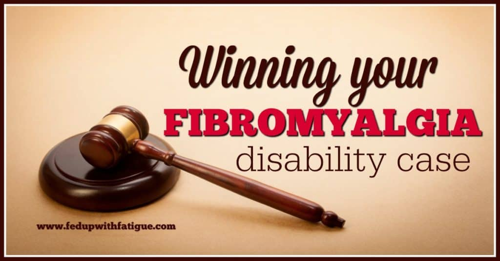 Winning your fibromyalgia disability case
