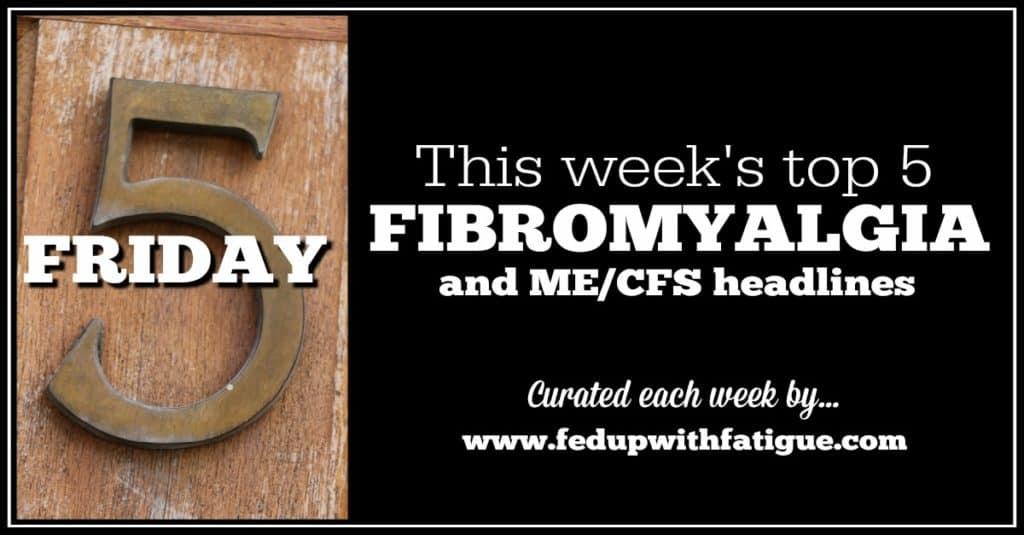 Aug. 5, 2016 fibromyalgia and ME/CFS news