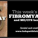 Friday 5: August 19, 2016 fibromyalgia and ME/CFS news
