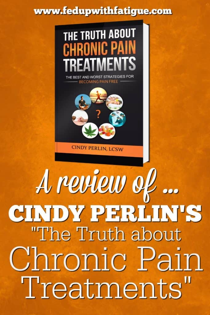 "A review of Cindy Perlin's ""The Truth about Chronic Pain Treatments"""