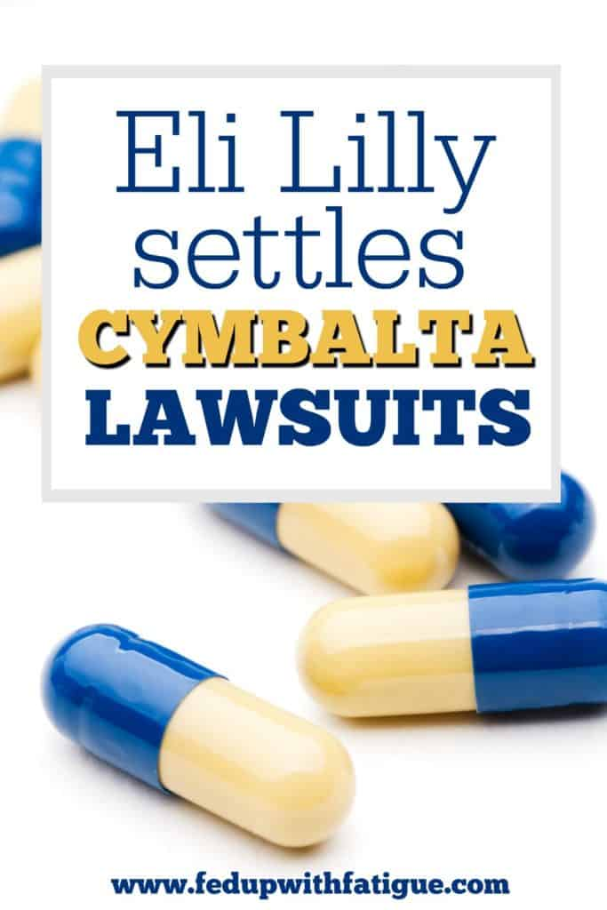 Eli Lilly and Company has settled hundreds of lawsuits involving patients who claim the drugmaker was not forthcoming about the severity of Cymbalta's withdrawal symptoms.