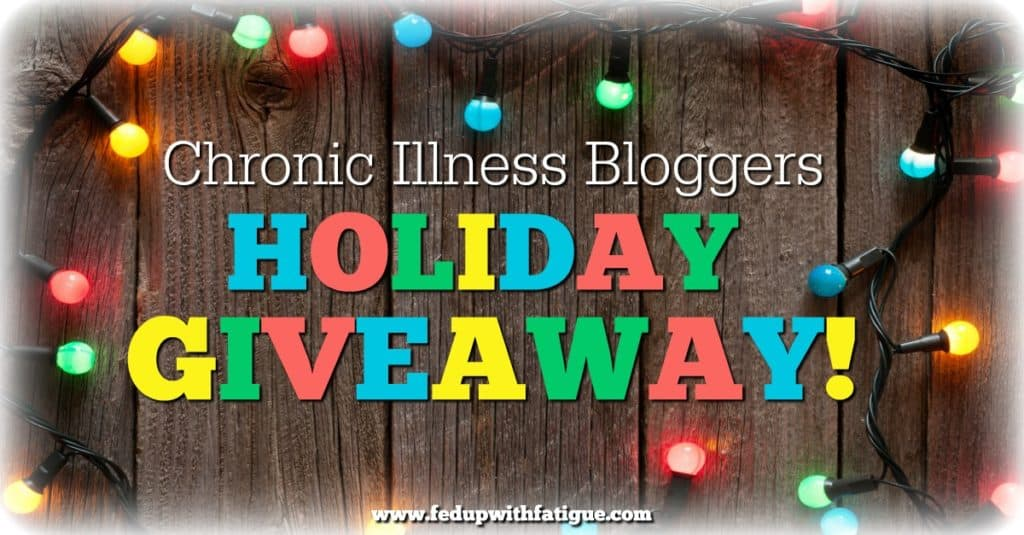 Chronic Illness Bloggers (Great Big, Ginormous, Stupendous) Holiday Giveaway!!!