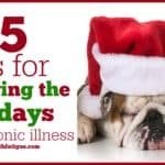 15 tips for surviving the holidays with chronic illness