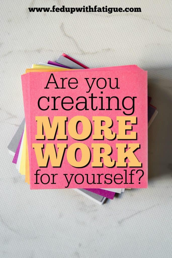 Fatigue is a big issue with fibromyalgia and ME/CFS. I've recently been evaluating my everyday tasks and looking for ways to streamline them in order to conserve my energy. I've found that oftentimes I have just been creating extra work for myself. Are you doing the same? | Fed Up with Fatigue