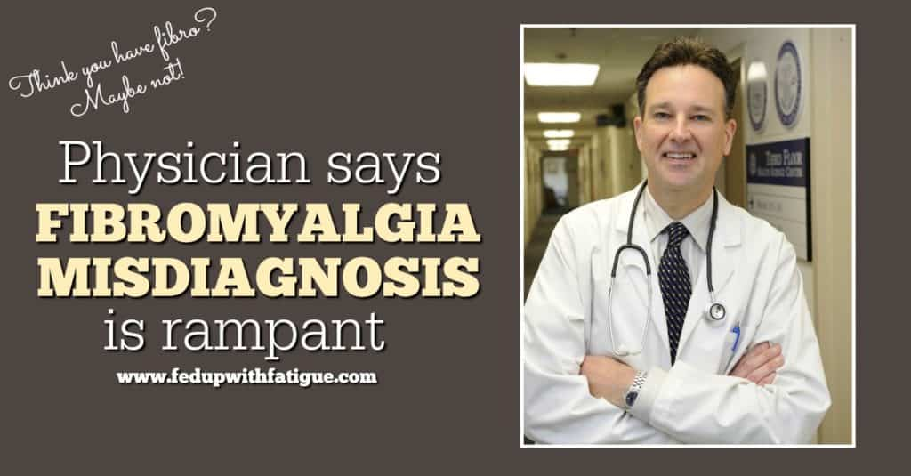 Physician says fibromyalgia misdiagnosis is rampant