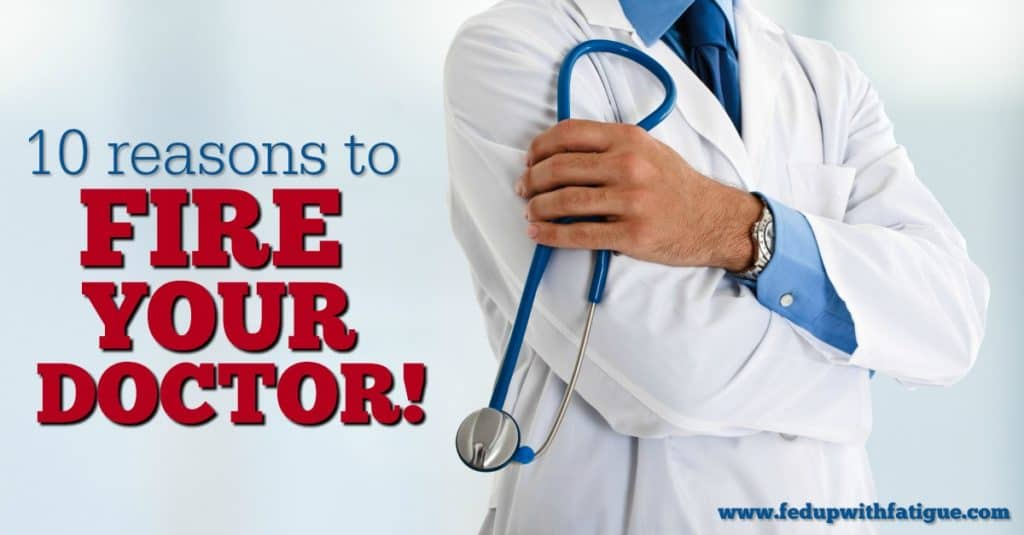 Is your doctor not listening to you? Is he disrespectful? Is his treatment plan ineffective? Then it might be time to think about firing your doctor!