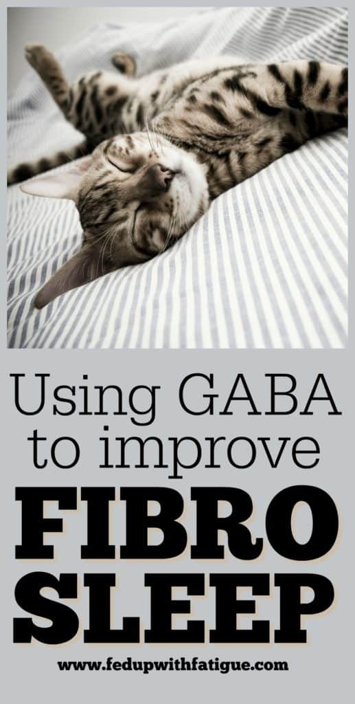 How I've been using GABA to improve my sleep with fibromyalgia. | Fed Up with Fatigue
