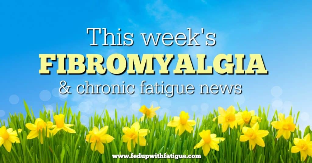 Friday 5: March 31, 2017 fibromyalgia and chronic fatigue news