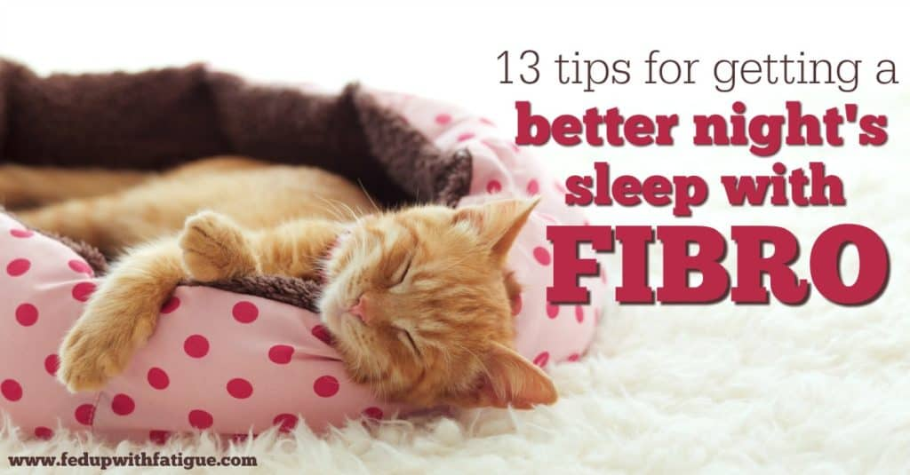 13 tips for getting a better night's sleep with fibromyalgia