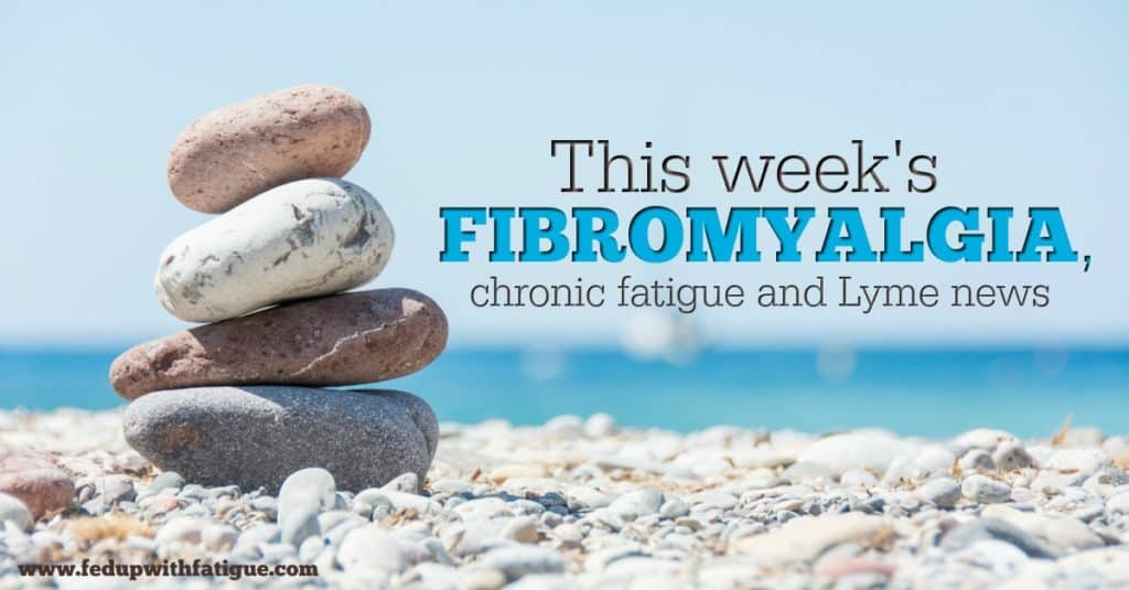 Friday 5: Aug. 25, 2017 fibromyalgia, chronic fatigue and Lyme news
