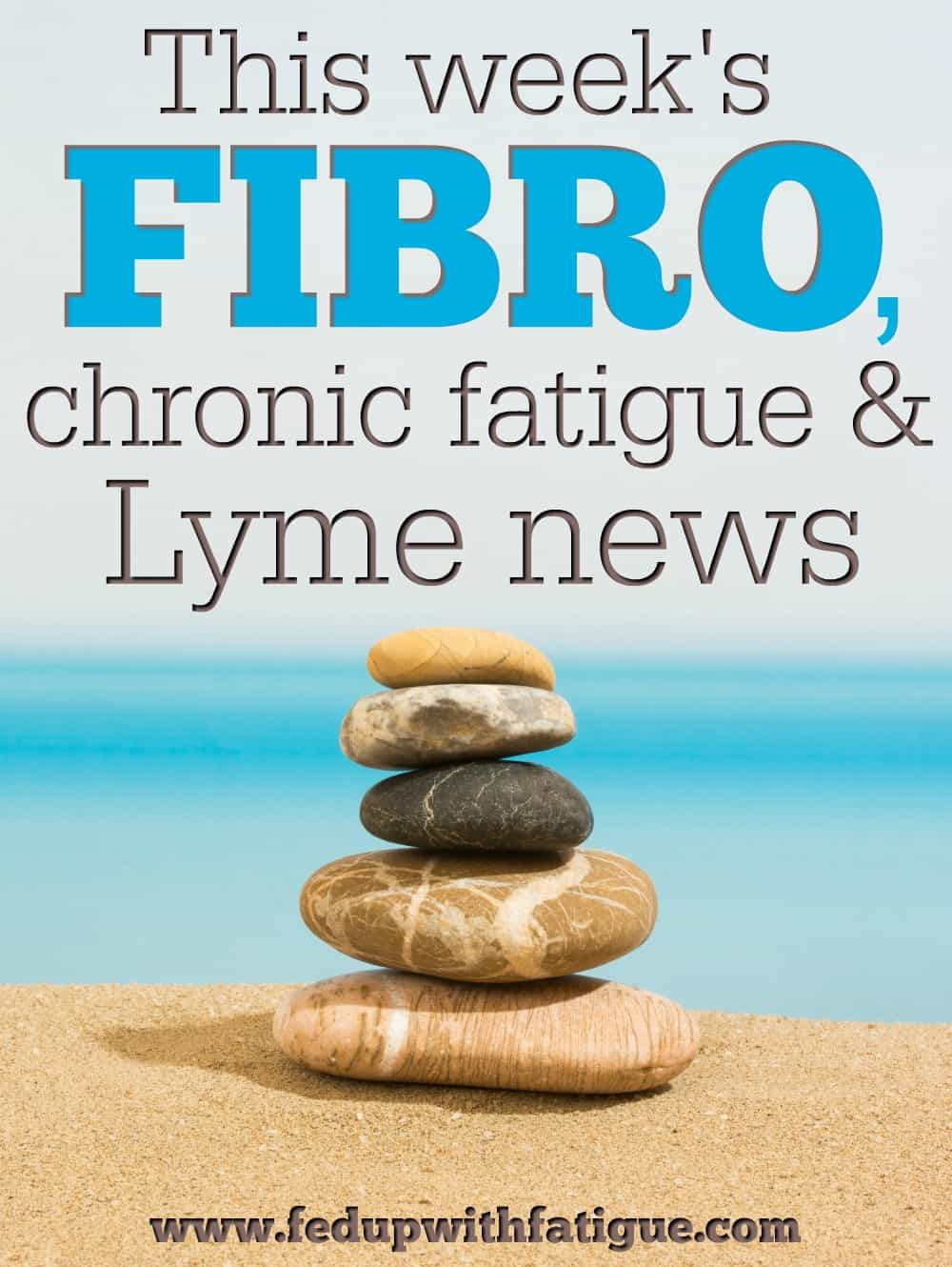 Sept. 1, 2017 fibromyalgia, chronic fatigue and Lyme news | Fed Up with Fatigue