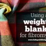 Using a weighted blanket for fibromyalgia