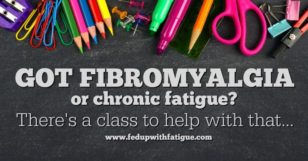CFIDS & Fibromyalgia Self-Help offers online classes to help better manage life with fibromyalgia and chronic fatigue. | Fed Up with Fatigue