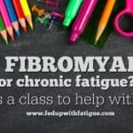 Got fibromyalgia or chronic fatigue? There's a class to help with that…