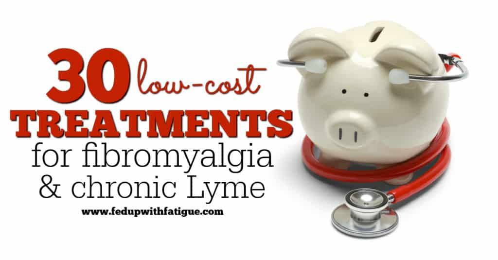 30 low-cost treatments for fibromyalgia and chronic Lyme disease   Fed Up with Fatigue