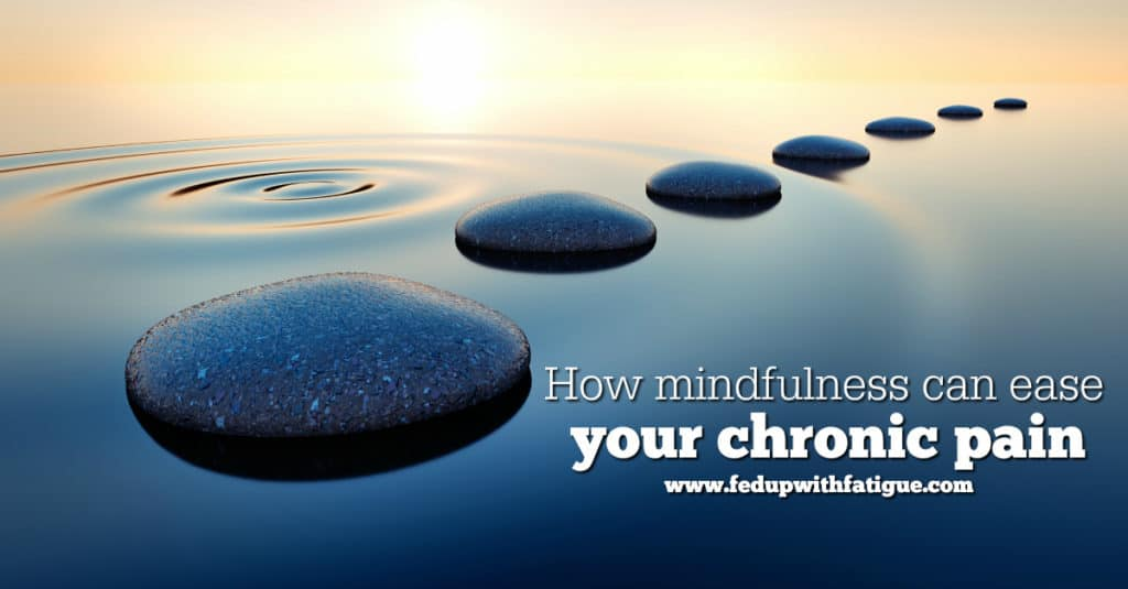 How mindfulness can ease your chronic pain