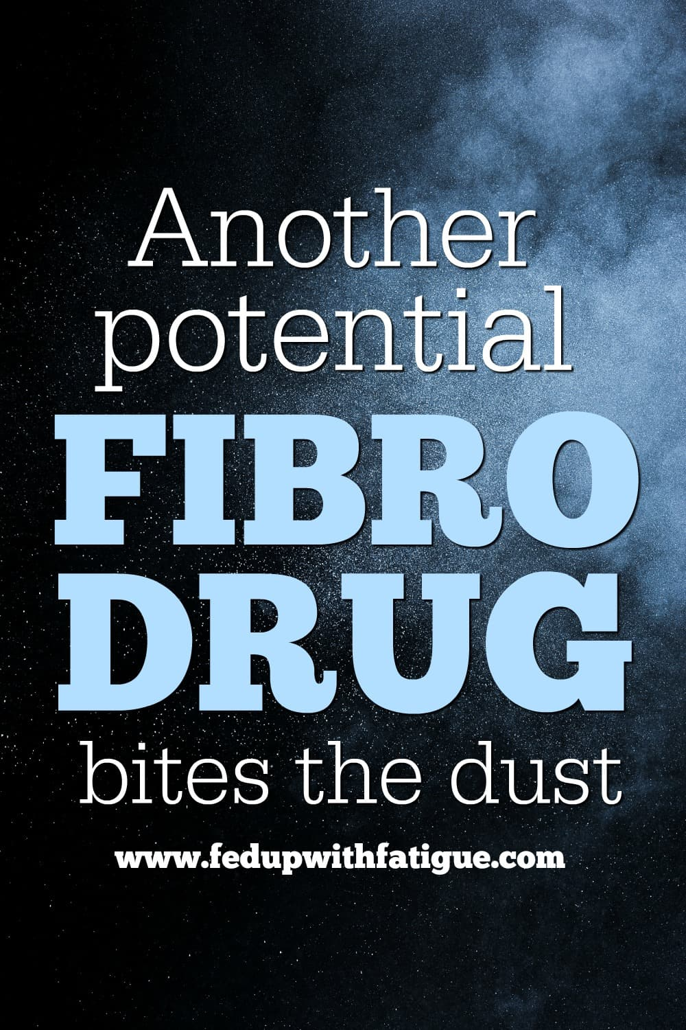 Mirogabalin, one of three drugs under development for the treatment of fibromyalgia, didn't adequately reduce fibro pain in recent trials. This is the second potential fibromyalgia drug to fail clinical trials within the past year. | Fed Up with Fatigue