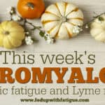 Friday 5: Oct. 27, 2017 fibromyalgia, chronic fatigue and Lyme news