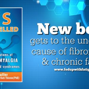 New book gets to the underlying cause of fibromyalgia & chronic fatigue | Fed Up with Fatigue