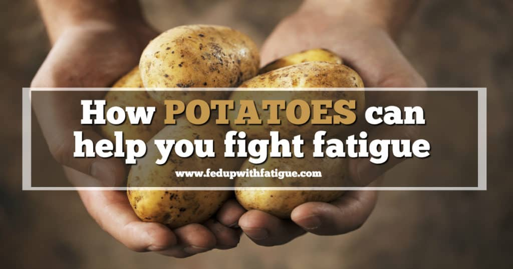 How potatoes can help you fight fatigue
