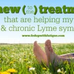 Three new (to me) treatments that are helping my fibromyalgia & chronic Lyme symptoms