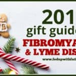 FedUpwithFatigue.com's 2017 gift guide for #fibromyalgia & #Lyme