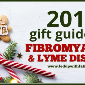 FedUpwithFatigue.com's 2017 gift guide for #fibromyalgia & chronic #Lyme